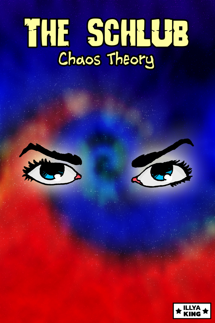 The Schlub: Chaos Theory